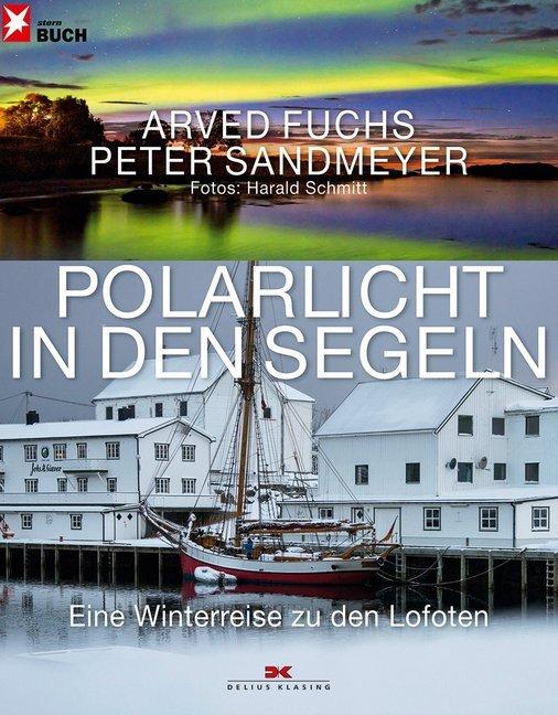 Polarlicht in den Segeln als Buch von Arved Fuchs, Peter Sandmeyer