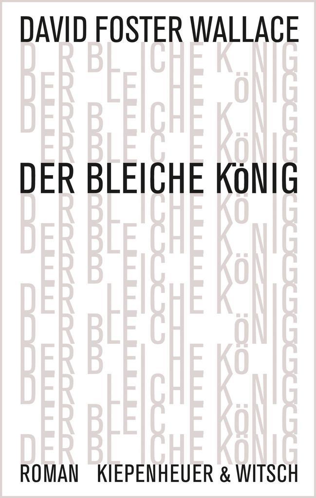Der bleiche König als Buch von David Foster Wallace