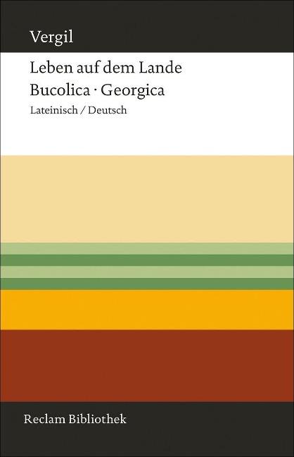 Leben auf dem Lande. Bucolica - Georgica als Buch von Vergil