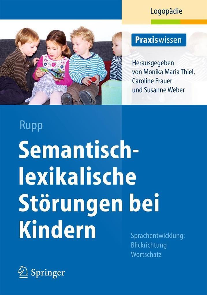 Semantisch-lexikalische Störungen bei Kindern als Buch von Stephanie Rupp