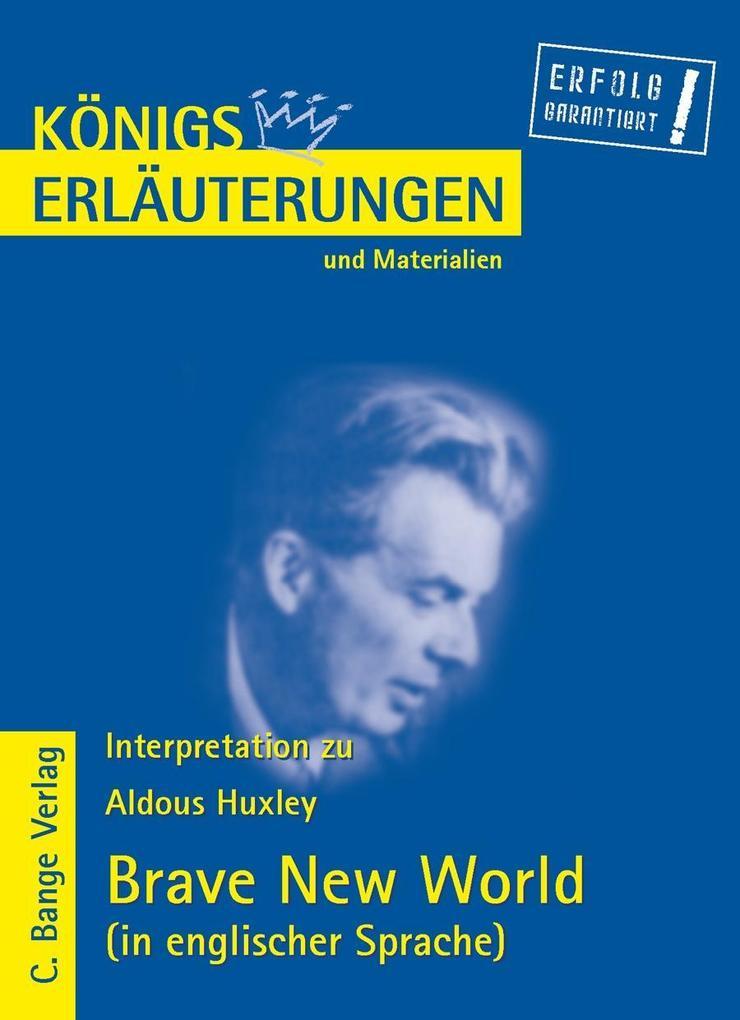 Brave New World von Aldous Huxley. Textanalyse und Interpretation in englischer Sprache. als eBook von Aldous Huxley