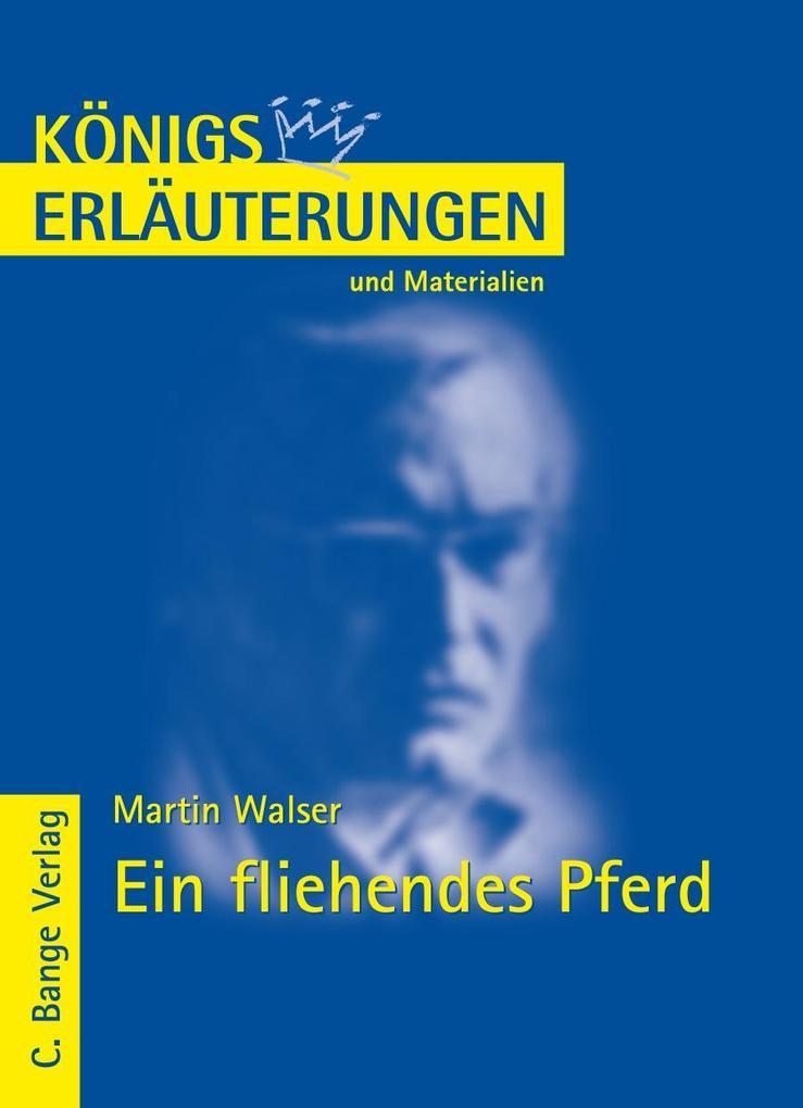 Ein fliehendes Pferd von Martin Walser. Textanalyse und Interpretation. als eBook von Martin Walser