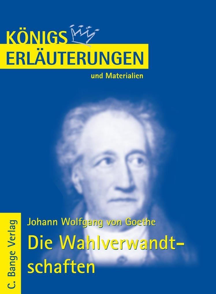 Die Wahlverwandtschaften von Johann Wolfgang von Goethe. Textanalyse und Interpretation. als eBook von Johann W von Goet
