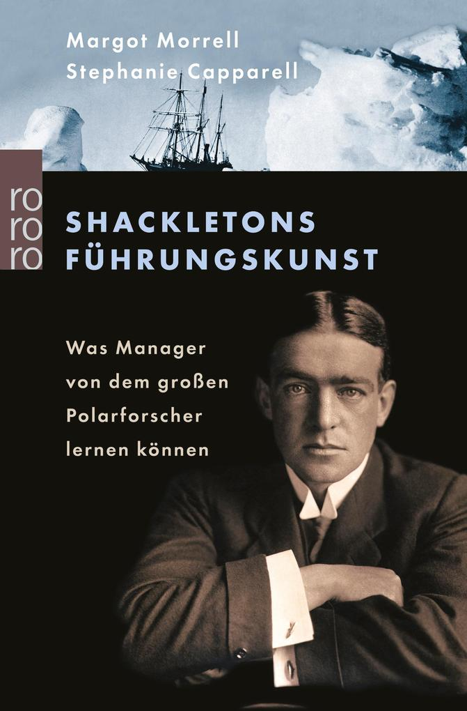Shackletons Führungskunst als Taschenbuch von Stephanie Capparell, Margot Morrell