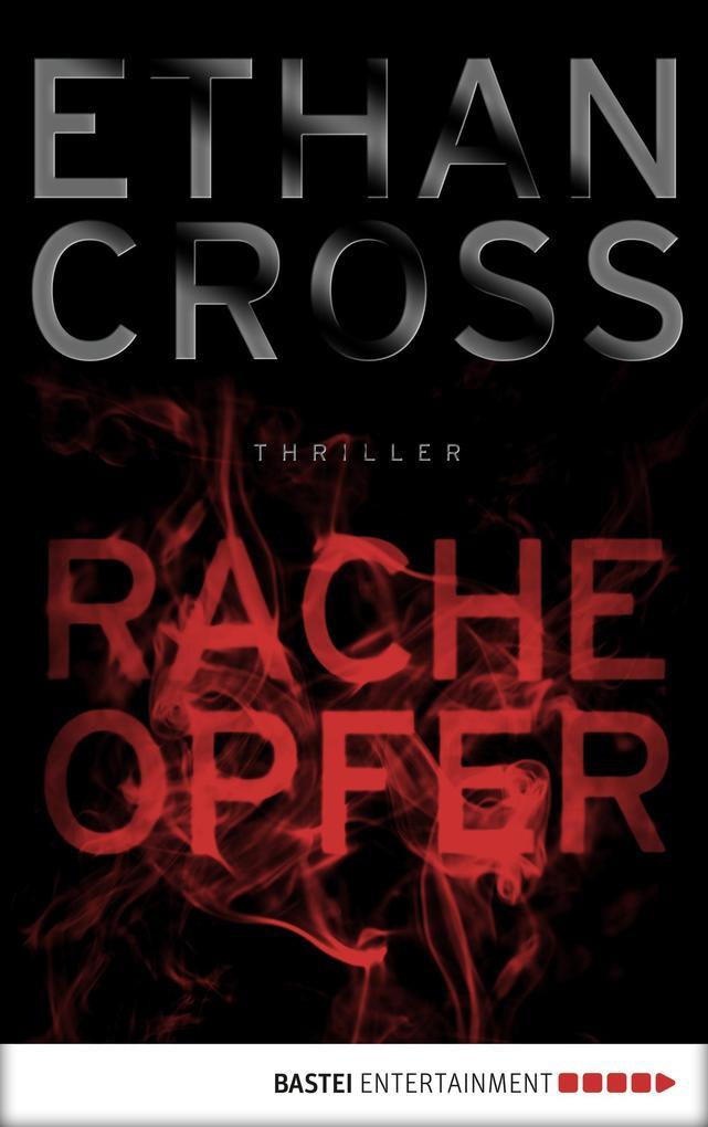 Racheopfer als eBook von Ethan Cross