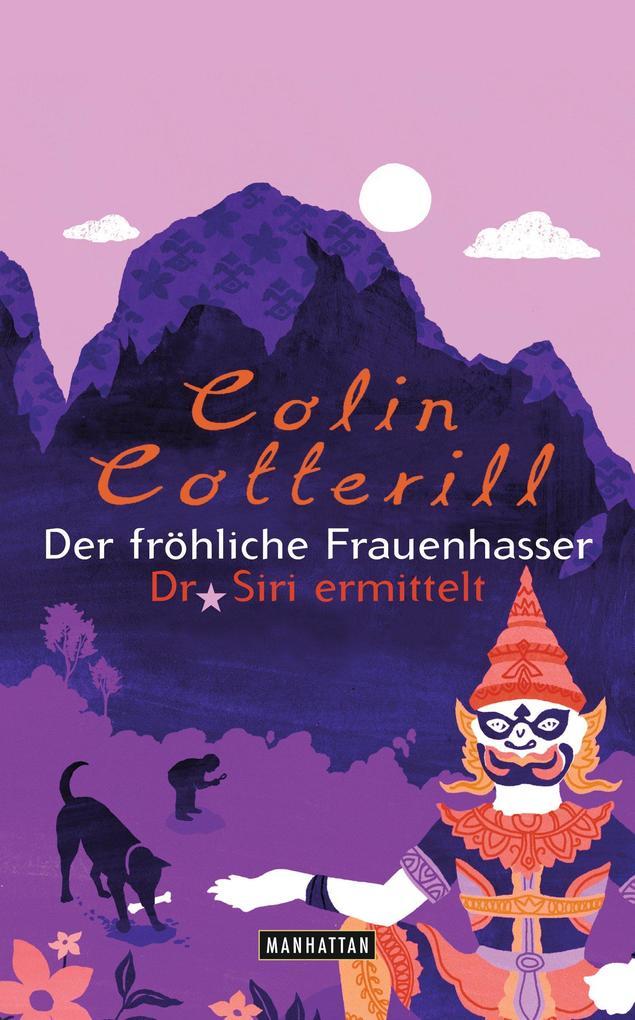 Der fröhliche Frauenhasser als eBook von Colin Cotterill