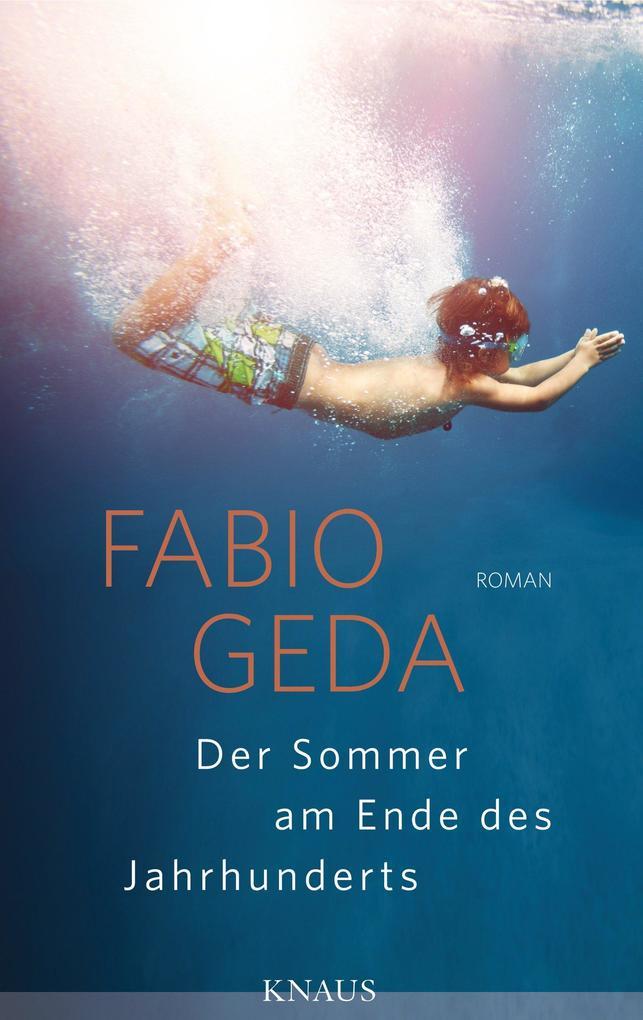 Der Sommer am Ende des Jahrhunderts als eBook von Fabio Geda