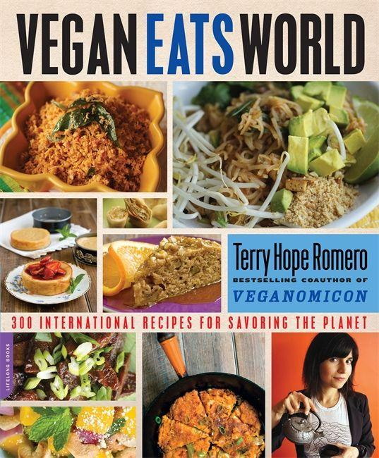 Vegan Eats World: 250 International Recipes for Savoring the Planet als Buch von Terry Hope Romero