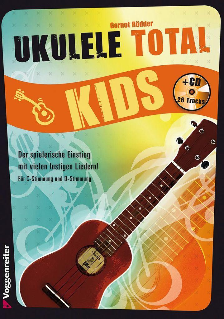 Ukulele Total KIDS (CD) als Buch von Gernot Rödder