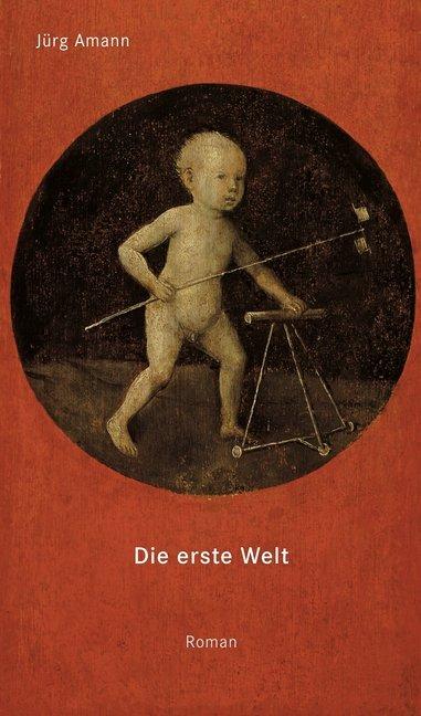 Die Erste Welt als Buch von Jürg Amann