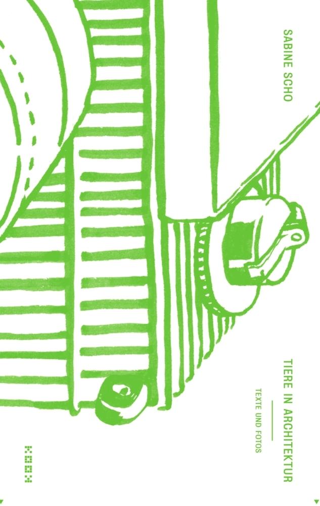 Tiere in Architektur als Buch von Sabine Scho