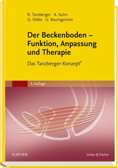 Der Beckenboden - Funktion, Anpassung und Therapie als Buch von Renate Tanzberger, Annette Kuhn, Gregor Möbs, Ulrich Bau