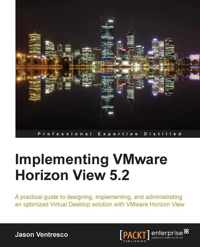 Implementing Vmware Horizon View 5.2 als Taschenbuch von Jason Ventresco