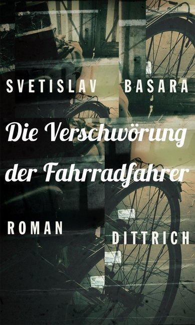 Die Verschwörung der Fahrradfahrer als Buch von Svetislav Basara