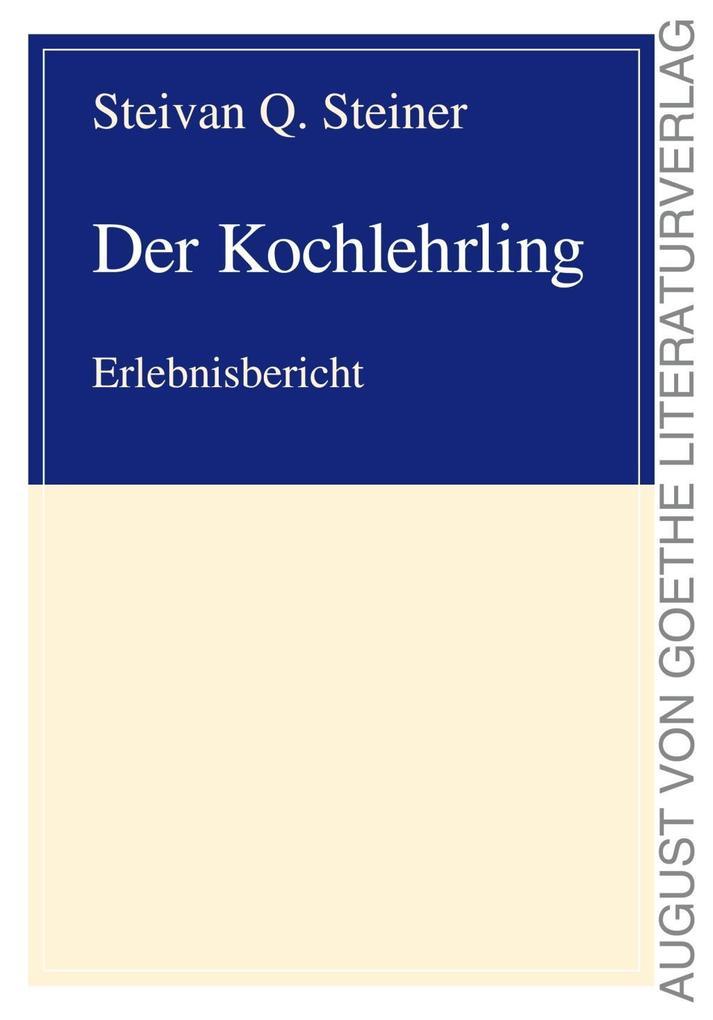 Der Kochlehrling als Buch von Steivan Q. Steiner