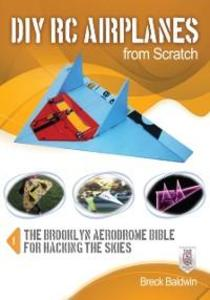 DIY RC Airplanes from Scratch als eBook von Bre...