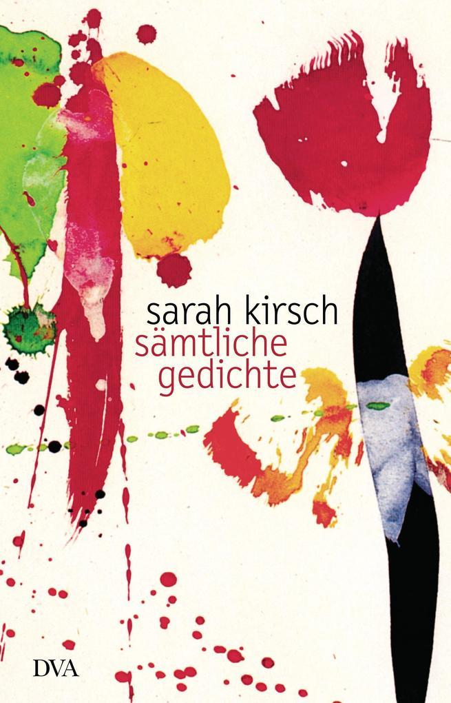 Sämtliche Gedichte als Buch von Sarah Kirsch