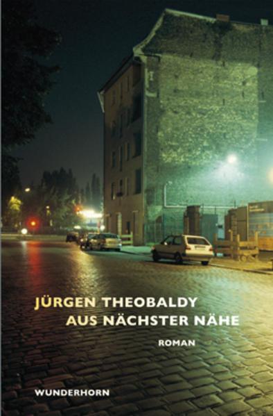 Aus nächster Nähe als Buch von Jürgen Theobaldy