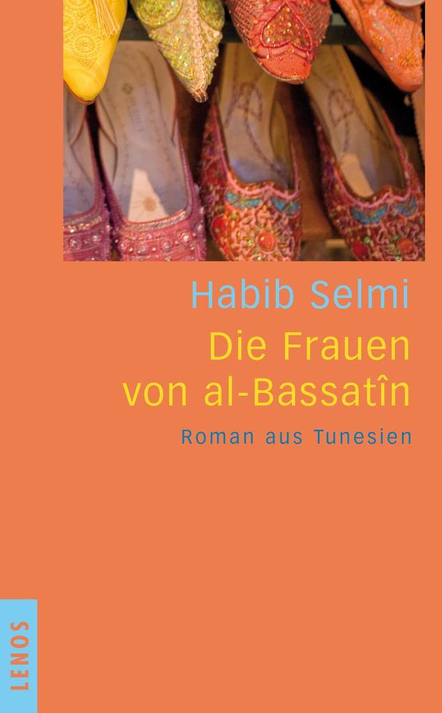 Die Frauen von al-Bassatîn als Buch von Habib Selmi