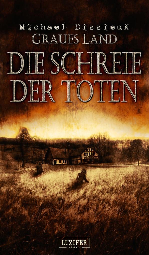 Graues Land 2 - Die Schreie der Toten als eBook von Michael Dissieux