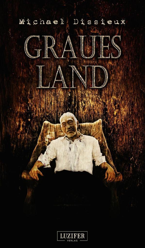 Graues Land als eBook von Michael Dissieux