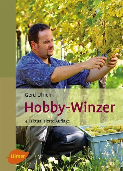 Hobby-Winzer als Buch von Gerd Ulrich