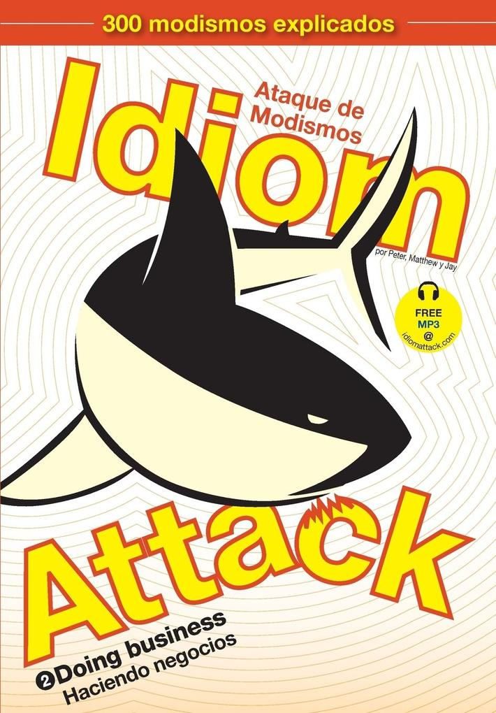 Idiom Attack Vol. 2 - Doing Business (Spanish Edition) als Taschenbuch von Peter Nicholas Liptak, Matthew Douma, Jay Dou