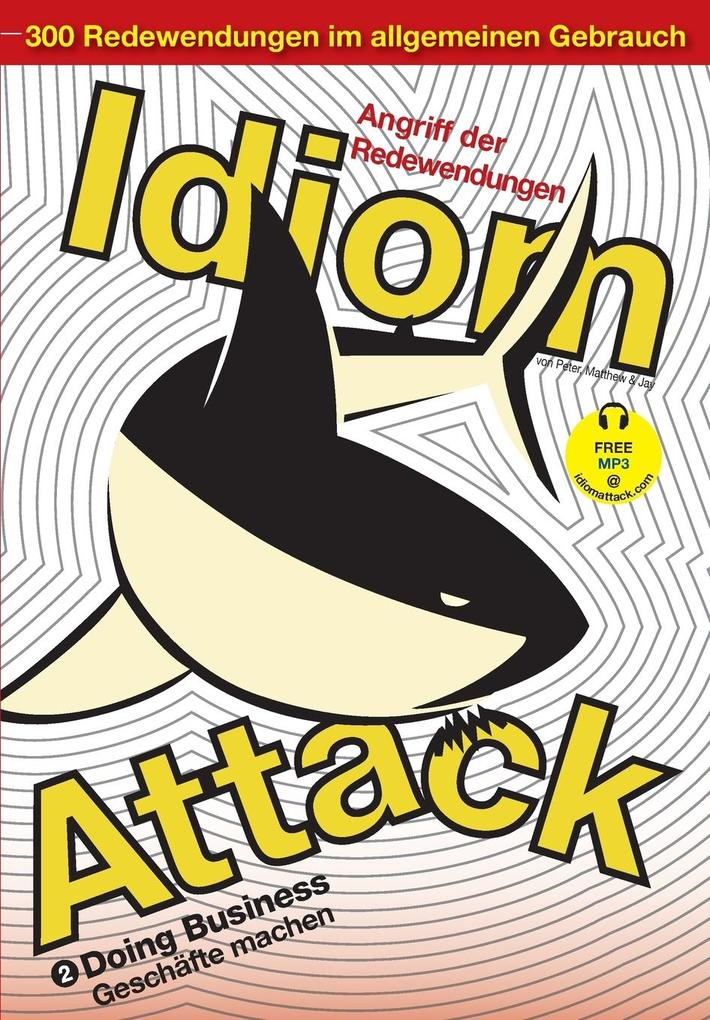 Idiom Attack Vol. 2 - Doing Business (German Edition) als Buch von Matthew Douma, Jay Douma, Peter Nicholas Liptak
