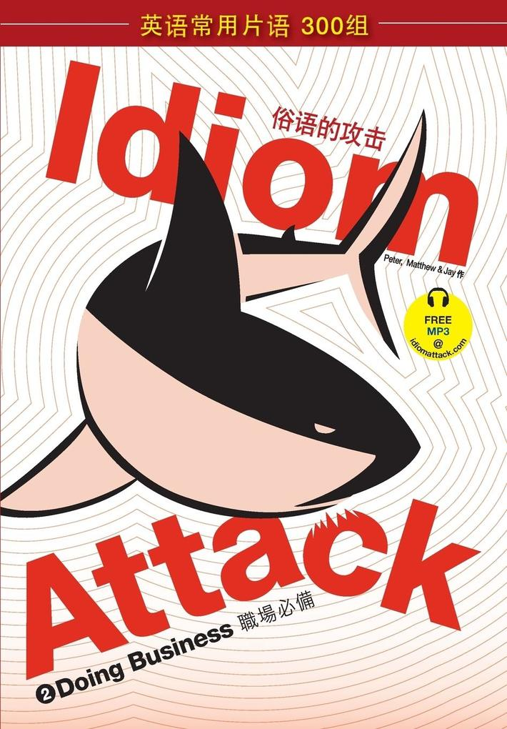 Idiom Attack Vol. 2 - Doing Business (Sim. Chinese Edition) als Taschenbuch von Peter Nicholas Liptak, Matthew Douma, Ja