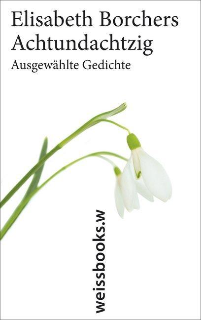 Achtundachtzig. Ausgewählte Gedichte als Buch von Elisabeth Borchers