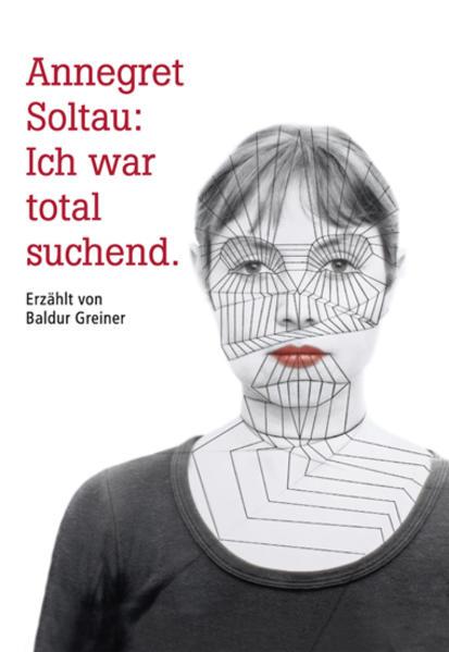Annegret Soltau: Ich war total suchend als Buch von Baldur Greiner