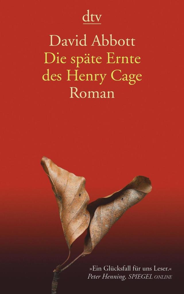 Die späte Ernte des Henry Cage als eBook von David Abbott