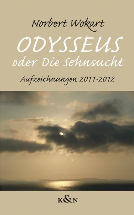 ,Odysseus' oder ,Die Sehnsucht' als Buch von Norbert Wokart