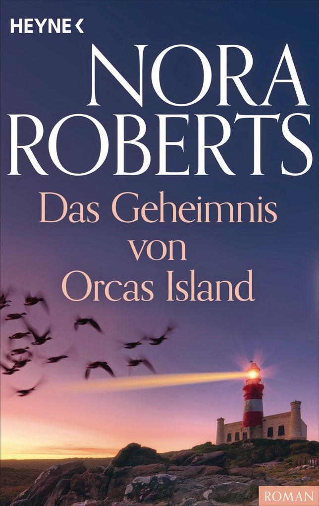 Das Geheimnis von Orcas Island als eBook von Nora Roberts
