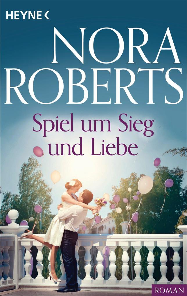 Spiel um Sieg und Liebe als eBook von Nora Roberts