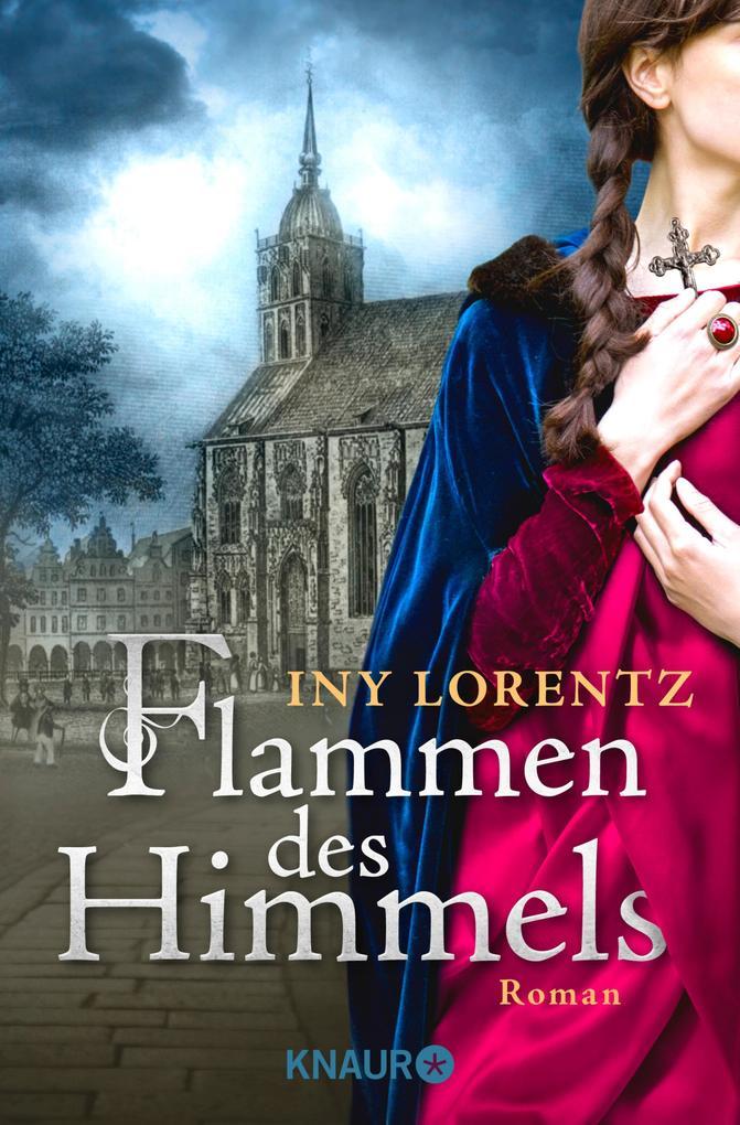 Flammen des Himmels als eBook von Iny Lorentz
