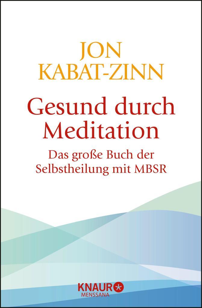 Gesund durch Meditation als eBook von Jon Kabat-Zinn
