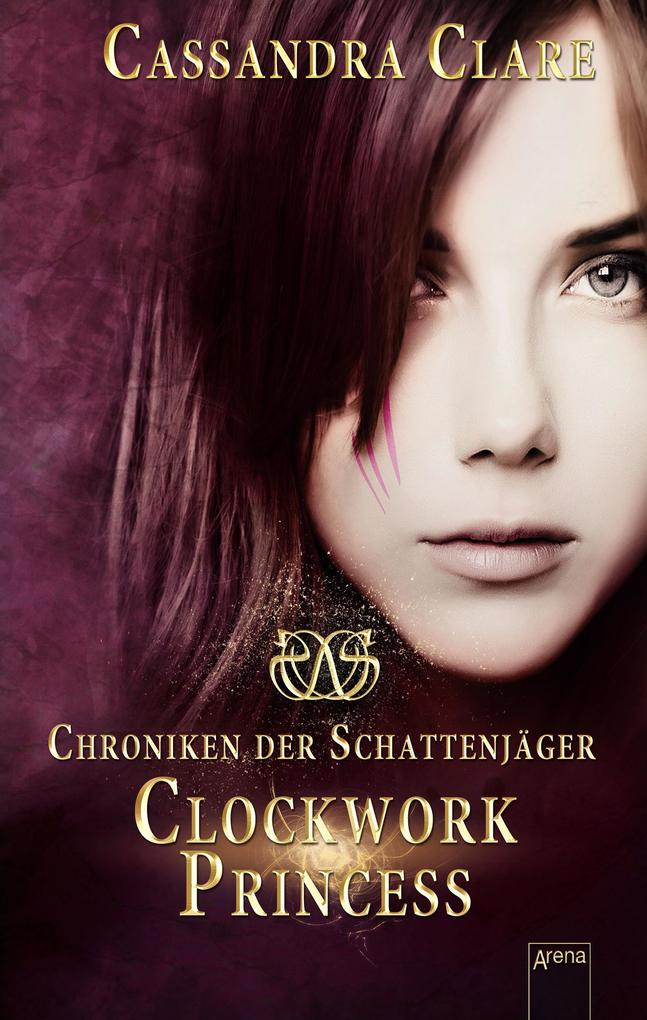 Clockwork Princess als eBook von Cassandra Clare