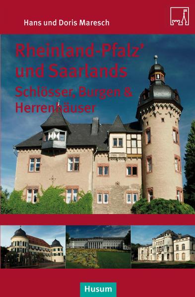 Rheinland-Pfalz' und Saarlands. Saarlands Schlösser, Burgen und Herrensitze als Buch von Hans Maresch, Doris Maresch