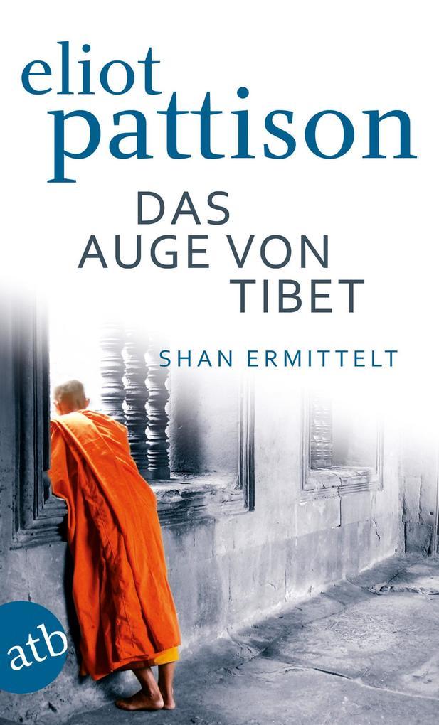 Das Auge von Tibet als eBook von Eliot Pattison