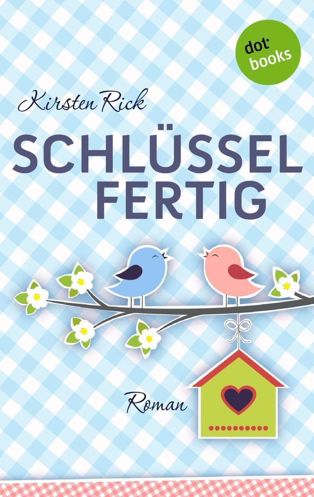 Schlüsselfertig als eBook von Kirsten Rick