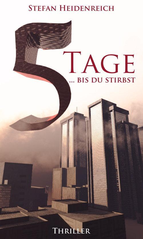 Fünf Tage als eBook von Stefan Heidenreich