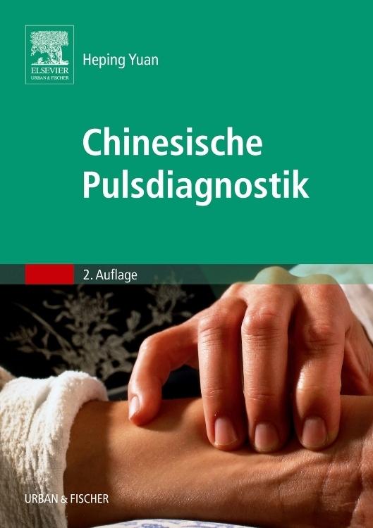 Chinesische Pulsdiagnostik als Buch von Heping Yuan