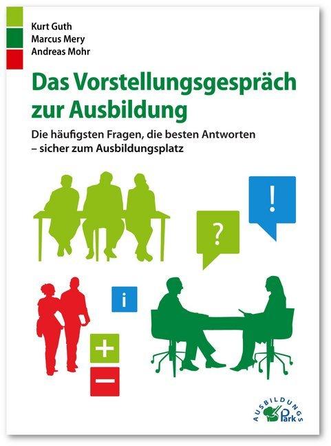 Das Vorstellungsgespräch zur Ausbildung als Buch von Kurt Guth, Marcus Mery, Andreas Mohr