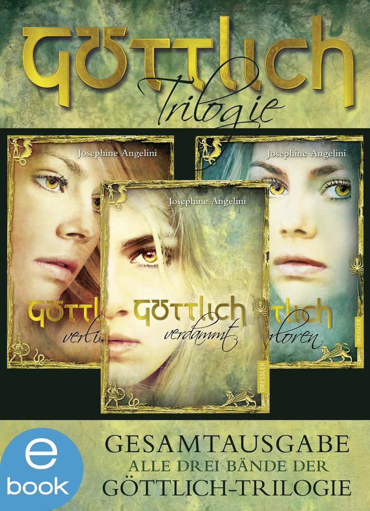 Göttlich-Trilogie. Gesamtausgabe als eBook von Josephine Angelini