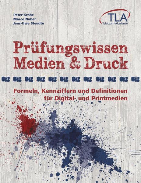 Prüfungswissen Medien & Druck als Buch von Peter Krahe, Marco Naber, Jens-Uwe Steudte, Regina Neubohn