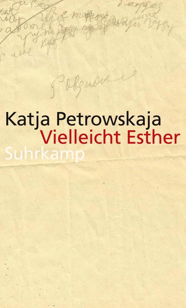 Vielleicht Esther als Buch von Katja Petrowskaja