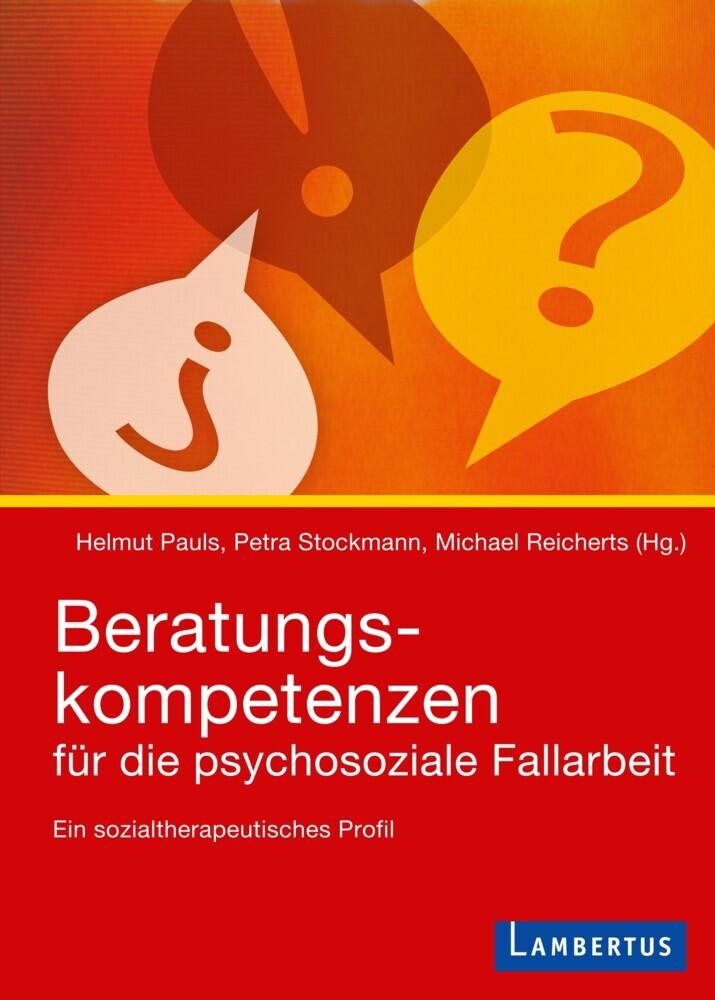 Beratungskompetenzen für die psychosoziale Fallarbeit als Buch von