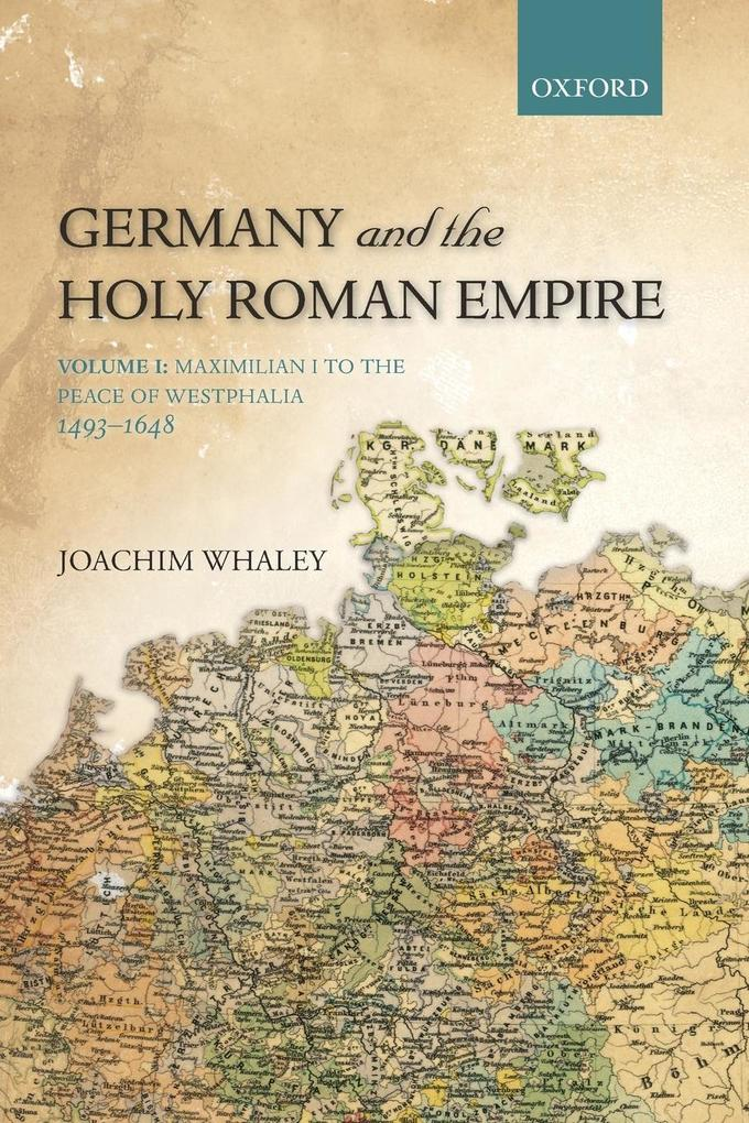 Germany and the Holy Roman Empire Volume 1 als Buch von Joachim Whaley