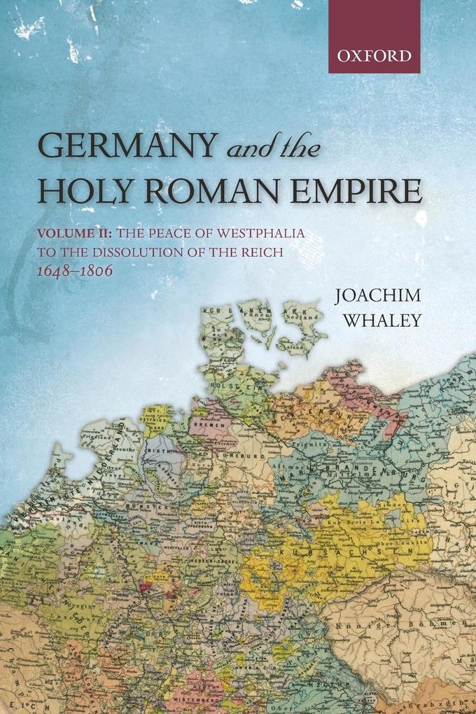 Germany and the Holy Roman Empire Volume 2 als Buch von Joachim Whaley